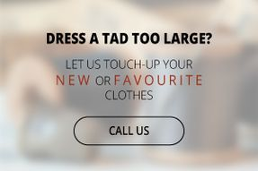 Dress a Tad Too Large? - Let us touch-up your new or favorite clothes - Call Us